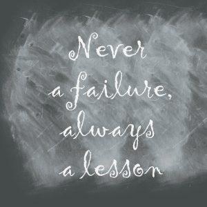 Jamais un échec, Toujours une Leçon